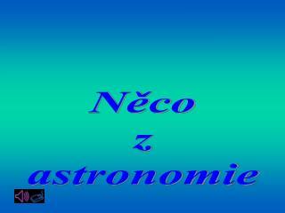Něco z astronomie