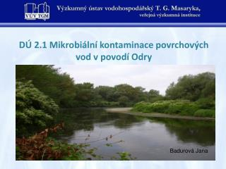 DÚ 2.1 Mikrobiální kontaminace povrchových vod v povodí Odry