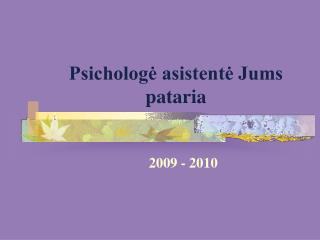 Psicholog? asistent? Jums pataria