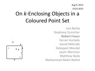 On  k -Enclosing Objects in a Coloured Point Set