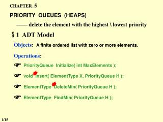 CHAPTER   5 PRIORITY  QUEUES  (HEAPS)