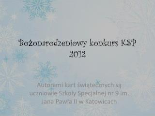 Bożonarodzeniowy konkurs KSP 2012