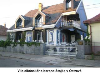 Vila cik�nsk�ho barona Stojka v Ostrav?