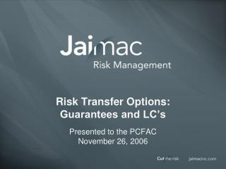 Risk Transfer Options:  Guarantees and LC's