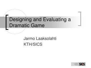 Designing and Evaluating a Dramatic Game