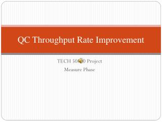QC Throughput Rate Improvement