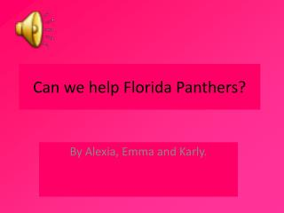 Can we help Florida Panthers?