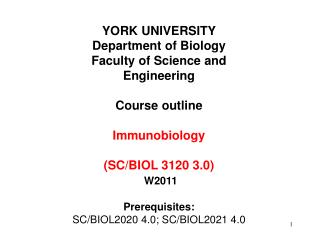 YORK UNIVERSITY Department of Biology Faculty of Science and Engineering  Course outline  Immunobiology  SC