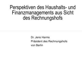 Perspektiven des Haushalts- und Finanzmanagements aus Sicht des Rechnungshofs