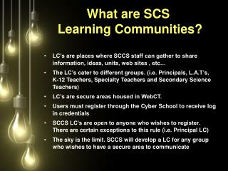 What are SCS  Learning Communities?