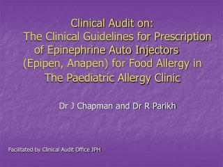 Clinical Audit on:     The Clinical Guidelines for Prescription        of Epinephrine Auto Injectors      Epipen, Anapen