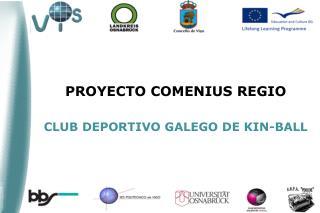 PROYECTO COMENIUS REGIO CLUB DEPORTIVO GALEGO DE KIN-BALL
