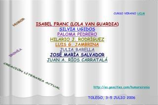 ISABEL FRANC LOLA VAN GUARDIA SILVIA UGIDOS PALOMA PEDRERO HILARIO J. RODR GUEZ LUIS G. JAMBRINA JULIA BARELLA JOS  MAR