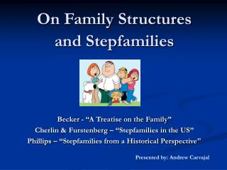 On Family Structures  and Stepfamilies