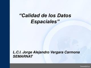 """""""Calidad de los Datos Espaciales"""""""