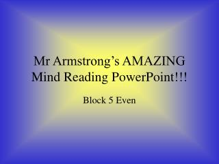 Mr Armstrong's AMAZING Mind Reading PowerPoint!!!