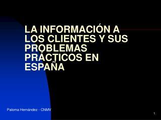 LA INFORMACI N A LOS CLIENTES Y SUS PROBLEMAS PR CTICOS EN ESPA A