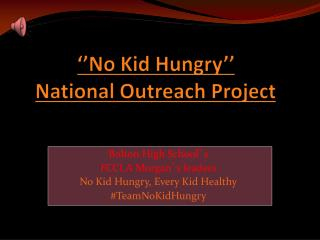''No Kid Hungry'' National Outreach Project