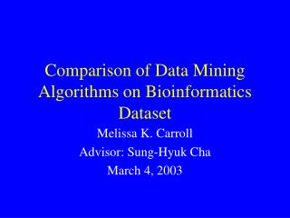 Comparison of Data Mining Algorithms on Bioinformatics Dataset