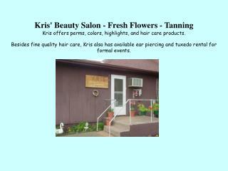 Kris' Beauty Salon - Fresh Flowers - Tanning