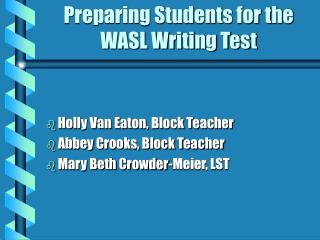 Preparing Students for the WASL Writing Test