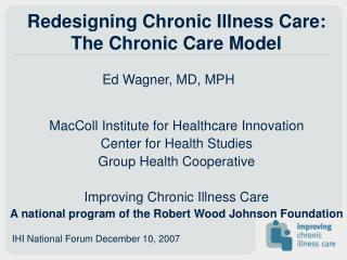 Redesigning Chronic Illness Care: The Chronic Care Model