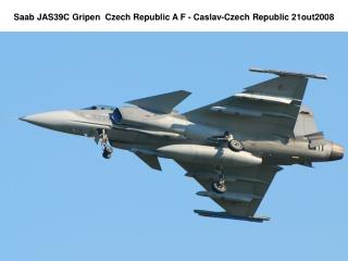 Saab JAS39C Gripen  Czech Republic A F - Caslav-Czech Republic 21out2008
