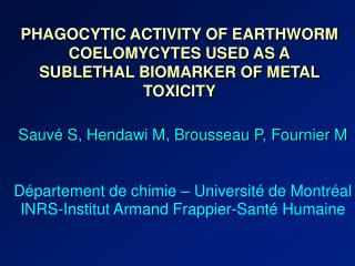 PHAGOCYTIC ACTIVITY OF EARTHWORM COELOMYCYTES USED AS A SUBLETHAL BIOMARKER OF METAL TOXICITY