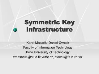 Symmetric Key Infrastructure