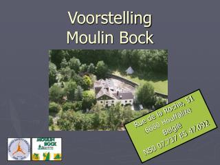 Voorstelling Moulin Bock