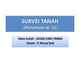 SURVEI TANAH ( Pertemuan ke  13)