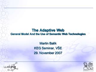 The Adaptive Web General Model And the Use of Semantic Web Technologies