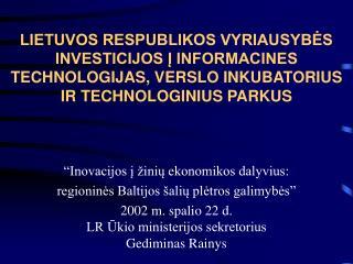 """""""Inovacijos į žinių ekonomikos dalyvius:  regioninės Baltijos šalių plėtros galimybės"""""""