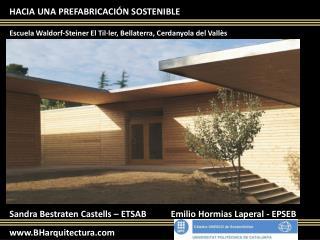 Sandra Bestraten Castells – ETSAB           Emilio Hormias Laperal - EPSEB