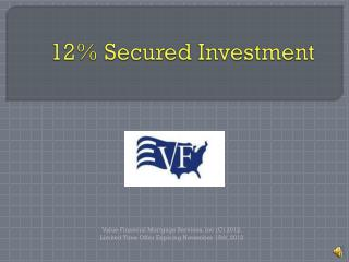 12% Secured Investment
