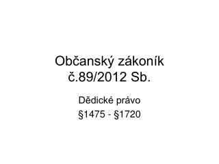 Občanský zákoník  č.89/2012 Sb.