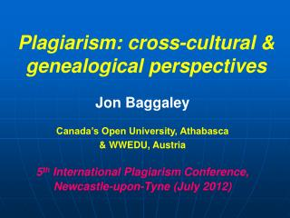 Plagiarism: cross-cultural & genealogical perspectives
