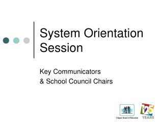System Orientation Session