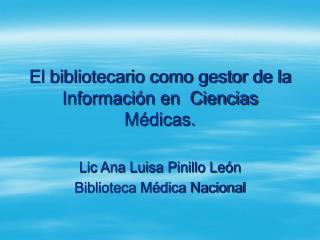 El bibliotecario como gestor de la Información en  Ciencias Médicas.