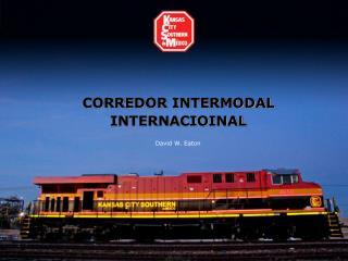 CORREDOR INTERMODAL  INTERNACIOINAL
