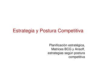 Estrategia y Postura Competitiva