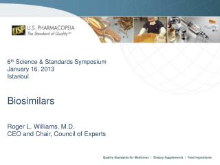 6 th  Science & Standards Symposium January 16, 2013 Istanbul Biosimilars