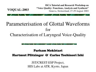 Parameterisation of Glottal Waveforms for Characterisation of Laryngeal Voice-Quality
