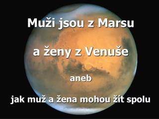 Muži jsou z Marsu a ženy z Venuše aneb jak muž a žena mohou žít spolu
