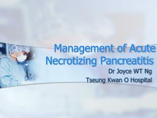 Management of Acute Necrotizing Pancreatitis