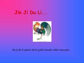 Jin Ji Du Li...
