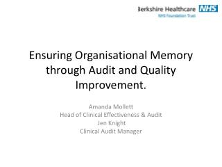 Ensuring Organisational Memory through Audit and Quality Improvement.