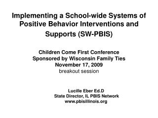 Implementing a School-wide Systems of Positive Behavior Interventions and Supports SW-PBIS   Children Come First Confere