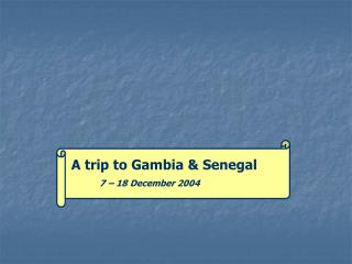 A trip to Gambia & Senegal            7 – 18 December 2004