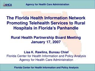 The Florida Health Information Network Promoting Telehealth Services to Rural Hospitals in Florida s Panhandle